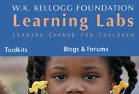 W.K. Kellogg Foundation :: www.kellogglearninglabs.org